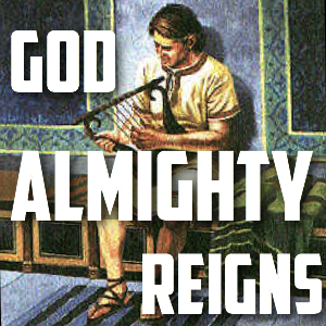 God Almighty Reigns